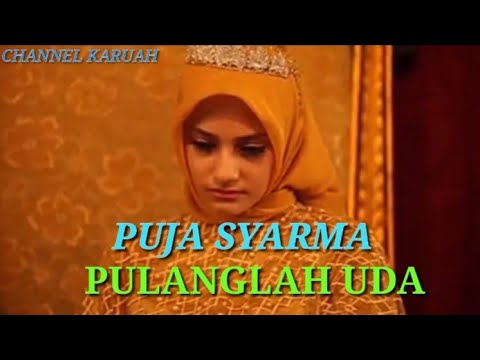 Download PUJA SYARMA-PULANGLAH UDA (Lirik)