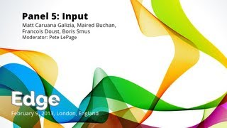 Edge Conference - Panel 5: Input