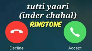 Tutti yaari ringtone by inder chal | #ringtone