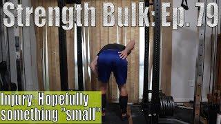 "Injury: Hopefully something ""small"" | Deadlift Workout | Vlog | Strength Bulk Ep. 79"