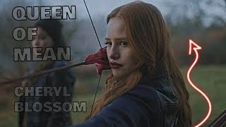 Cheryl Blossom | Queen of Mean