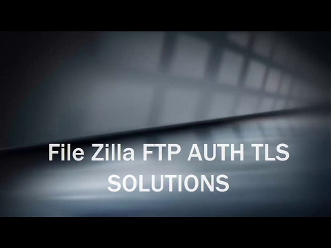 FTP AUTH TLS ISSUE SOLUTIONS