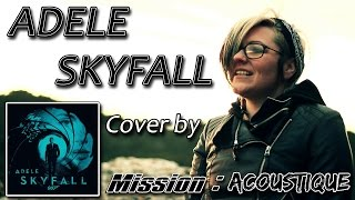 Adele - Skyfall (cover by Mission : Acoustique)