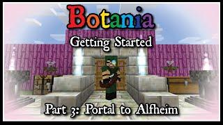 Botania: Getting Started Part 3 - Portal to Alfheim