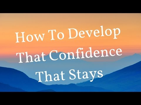 How To Develop That Confidence That Stays | Online Dating Tips For Men | Pof Secrets | Tinder Help