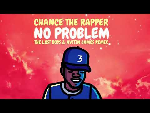 Chance The Rapper - No Problem (The Lost Boys & AVSTIN JAMES Remix)