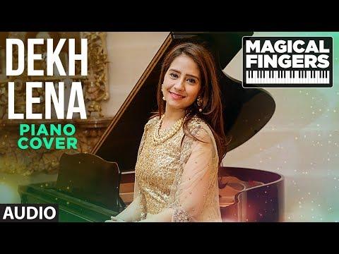 Dekh Lena Instrumental (Piano) Song | Tum Bin 2 | Gurbani Bhatia | Magical Fingers 3