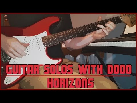 Guitar Solos With Dooo  #1 - Horizons