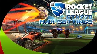 Rocket League | GTX 970 | Max Settings