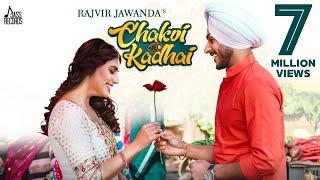 Chakvi Kadhai (Punjabi Song) – Rajvir Jawanda