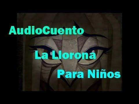 """Audio Cuento de Terror para Niños """"La Llorona"""" - Semana del Terror en ..."""