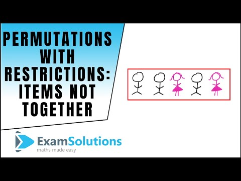 Permutations with restrictions - items not together | ExamSolutions