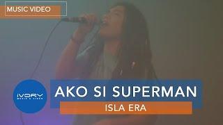 Isla Era - Ako Si Superman (Official Music Video)