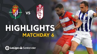 Highlights Real Valladolid vs Granada CF (1-1)