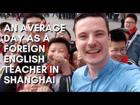 AN AVERAGE DAY AS A FOREIGN ENGLISH TEACHER IN SHANGHAI