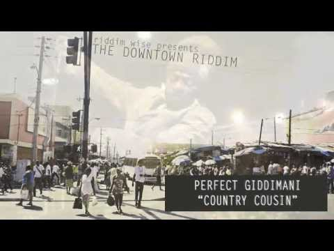 Perfect Giddimani - Country Cousin [The Downtown Riddim - Riddim Wise]