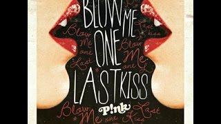 Blow me one last kiss - Pink (Subtitulada español)