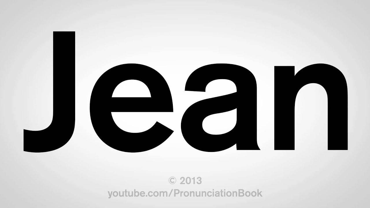 How to Pronounce Jean