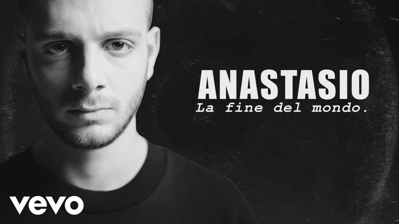 anastasio la fine del mondo lyrics video youtube