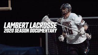 Lambert Lacrosse 2020 Season Documentary