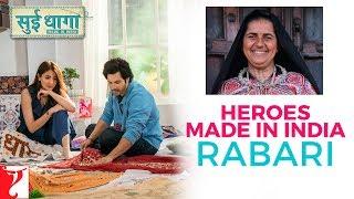 Sui Dhaaga Heroes Made in India | Rabari | Varun Dhawan | Anushka Sharma