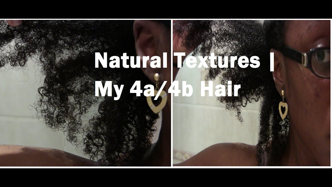 Natural Hair My Natural Hair Textures 4a 4b Youtube