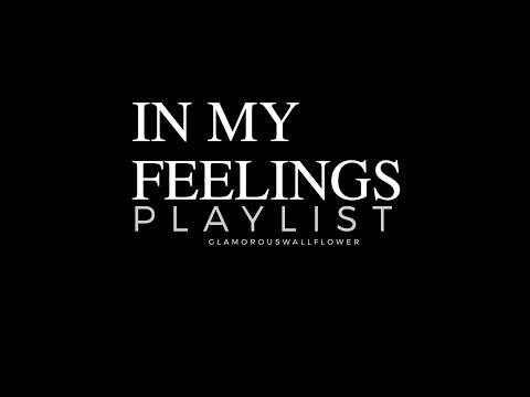 IN MY FEELINGS | VIBE OUT | WORKOUT PLAYLIST