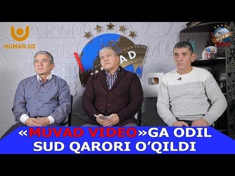 """""""MUVAD VIDEO""""GA ODIL SUD QARORI O`QILDI"""