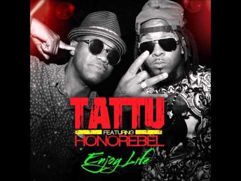 Tattu feat  Honorebel  Enjoy Life Night Life Riddim