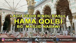 Sholawat Rindu Rasul Nada Lagu Hama Qalbi Menyayat Hati Background Masjid Nabawi