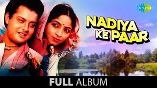 Nadiya Ke Paar   Full Album Jukebox   Sachin   Sadhana Singh