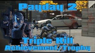 Payday 2 Crimewave Edition - Triple Kill Achievement/Trophy Guide