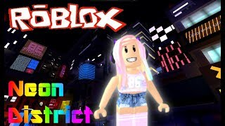 NEON DISTRICT!!! Roblox Vlog #1