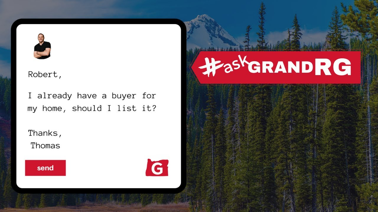 #AskGrandRG: My Home Already Has a Buyer. Should I Still List it?