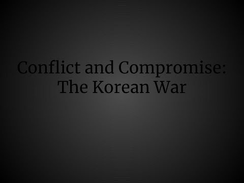 Conflict and Compromise - The Korean War
