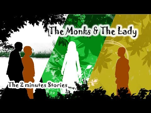 The 2 minutes Stories - The Monks and The Lady -The SoulMade Imaginations