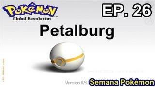 Pokemon Global Revolution Ep.26: Petalburg