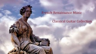 French Renaissance Music - Classical Guitar Collection : 21 Composers(ルネサンス音楽集 《フランス》:21人の作曲家)