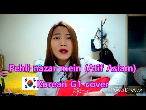 Pehli nazar mein (atif aslam) cover - Korean G1