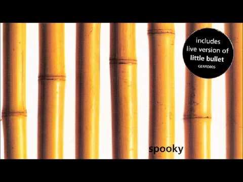Spooky - Little Bullet (Live Version)