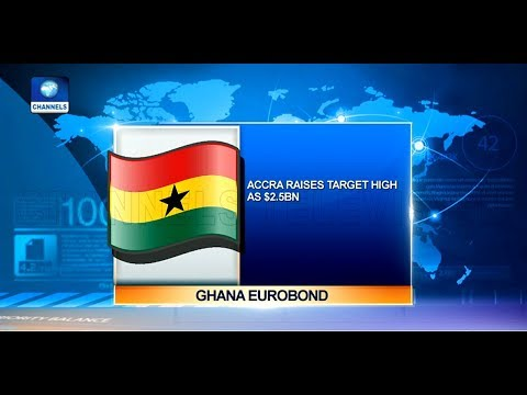 Ghana Targets $2.5Bn Eurobond Sale To Service Debts |Business Incorporated|