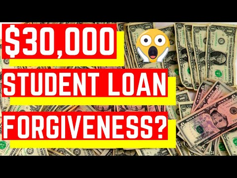 $30,000 Student Loan Forgiveness - EVERYTHING YOU NEED TO KNOW ON LOAN FORGIVENESS
