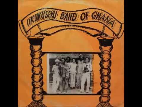 Okukuseku International Band Of Ghana - ST 70s NIGERIAN African Highlife Folk Afro Music FULL Album