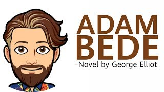 Adam Bede by George Elliot in Hindi Summary explaination and analysis