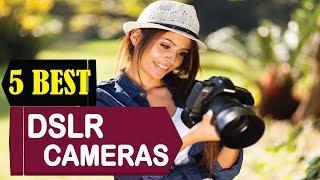 5 Best DSLR Cameras 2018   Best DSLR Cameras Reviews   Top 5 DSLR Cameras