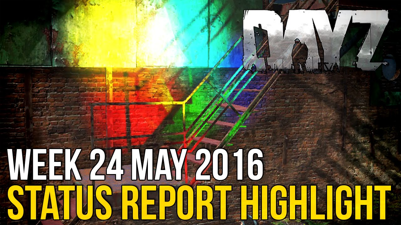 DayZ Status Report Highlight: 24 May 2016 - 0 60 Current