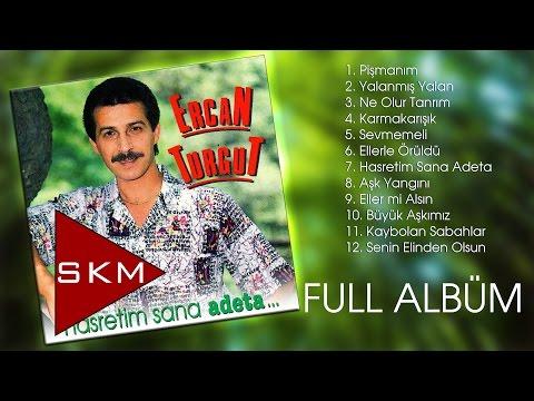Ercan Turgut - Hasretim Sana Adeta (Official Full Albüm)
