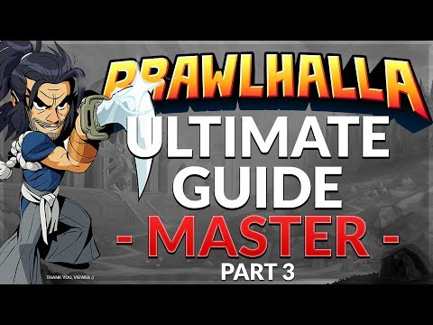 Brawlhalla Ultimate Guide: Master - Part 3