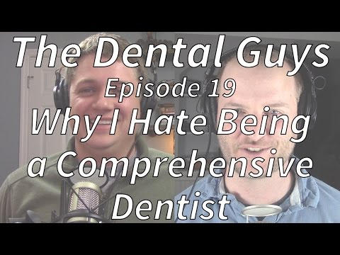 """The Dental Guys Episode 19 """"Why I Hate being a Comprehensive Dentist?"""""""