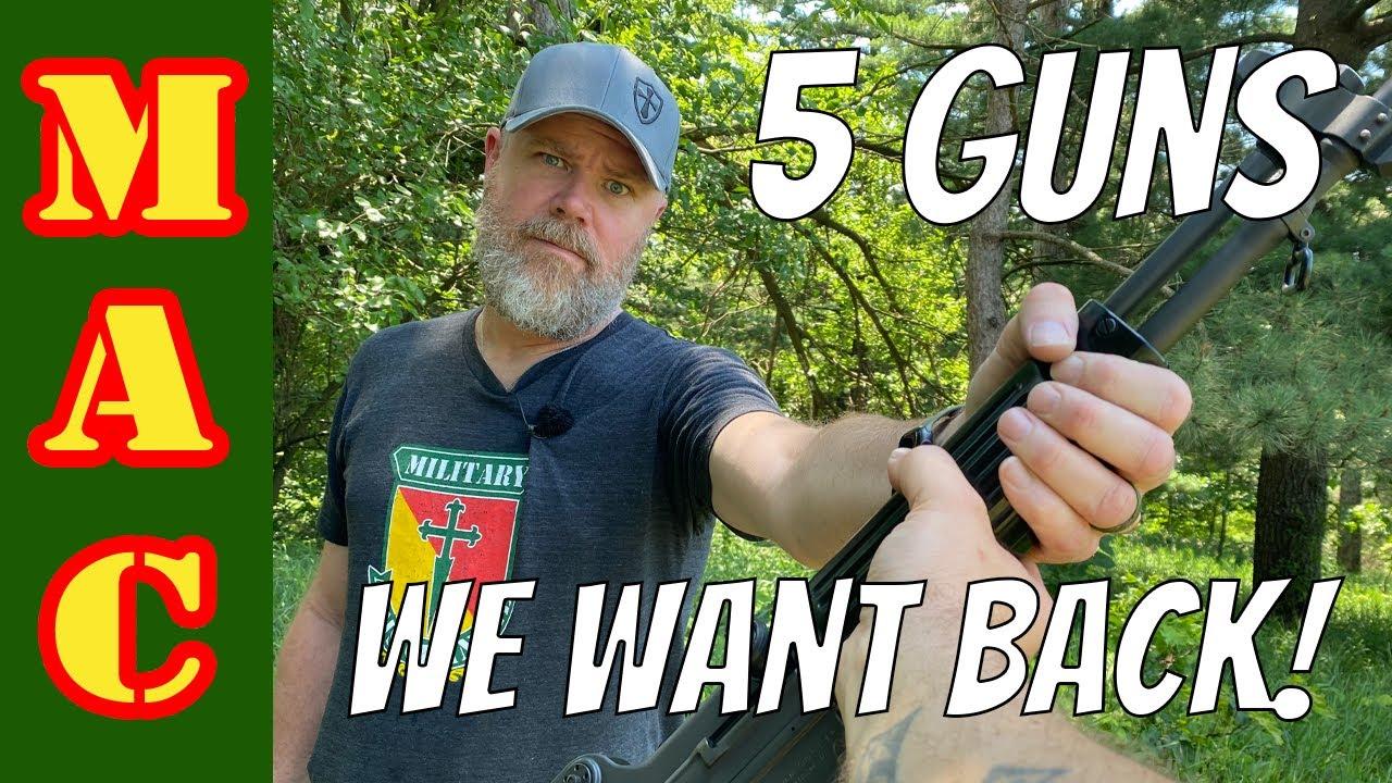 5 Guns We Want Back! (+1)